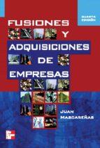 fusiones y adquisiciones de empresas (4ª ed.) juan mascareñas perez iñigo 9788448198268