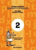 llengua catalana quadern d ortografia 2 (primaria cicle mitja)-montserrat camps mundo-nuria fabres-9788448908768
