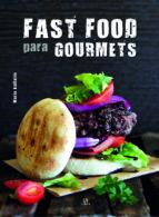 fast food para gourmets: comida rapida para paladares exigentes 9788466229968