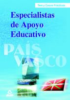 test y casos practicos de especialistas de apoyo educativo del pa is vasco 9788466568968
