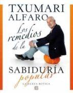 los remedios de la sabiburia popular txumari alfaro 9788466653268