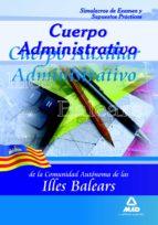 cuerpo administrativo de la comunidad autonoma de las illes balea rs. simulacros de examen y supuestos practicos-9788467614268