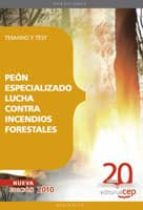 PEON ESPECIALIZADO LUCHA CONTRA INCENDIOS FORESTALES. TEMARIO Y T EST