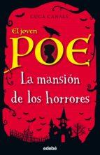 el joven poe 3: la mansión de los horrores-cuca canals-9788468334868