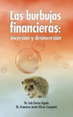 las burbujas financieras: inversion y desinversion luis agudo ferruz francisco javier rivas compains 9788468500768