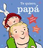 te quiero, papa-giles andreae-9788469600368