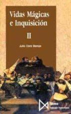 vidas magicas e inquisicion (t. 2)-julio caro baroja-9788470902468