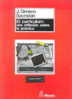 el curriculum: una reflexion sobre la practica (9ª ed) jose gimeno sacristan 9788471123268