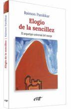 elogio de la sencillez: el arquetipo universal del monje-raimon panikkar-9788471517968