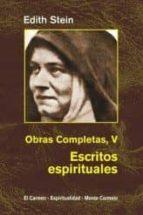 obras completas v: escritos espirituales (en el carmelo tereriano : 1933 1942) edith stein 9788472399068