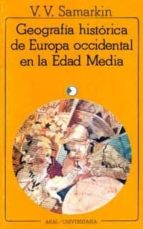 geografia historica de europa occidental en la edad media-v. v. samarkin-9788473395168