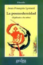 la posmodernidad: (explicada a los niños) jean françois lyotard 9788474322668