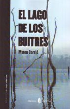 El libro de El lago de los buitres autor MATEU CARRIO PDF!
