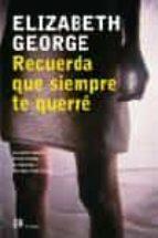 recuerda que siempre te querre-elizabeth george-9788476696668