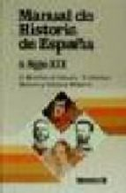 manual de historia de españa: la españa contemporenea, s. xix angel et al. martinez de velasco 9788476791868