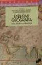 enseñar geografia: de la teoria a la practica-antonia et al. moreno jimenez-9788477382768