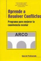 aprende a resolver conflictos: programa para mejorar la convivenc ia escolar-david alvarez garcía-9788478696468
