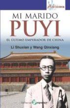 mi marido puyi: el ultimo emperador de china-li shuxian-wang qinxiang-9788478846368