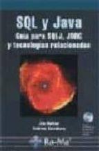 sql y java (incluye cd): guia para sqlj, jdbc y tecnologias relac ionadas jim mellon andrew eisenberg 9788478975068