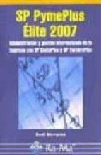 sp pymeplus elite 2007.  administracion y gestion informatizada de la empresa con sp contaplus y sp facturaplus raul morueco gomez 9788478978168