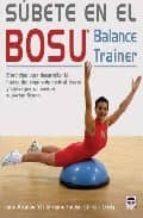 subete en el bosu balance trainer (ejercicios para desarr0llar la fuerza del segmento central) y conseguir un cuerpo supertonificad 9788479027568