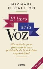 el libro de la voz: un metodo para preservar la voz y dotarla de la maxima expresividad michael mccallion 9788479532468
