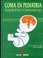 coma en pediatria: diagnostico y tratamiento juan casado flores ana serrano 9788479783068