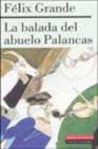 la balada del abuelo palancas-felix grande-9788481094268