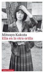 ella en la otra orilla-mitsuyo kakuta-9788481097368