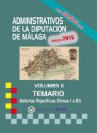 ADMINISTRATIVOS DE LA DIPUTACIÓN DE MÁLAGA TEMARIO VOLUMEN II