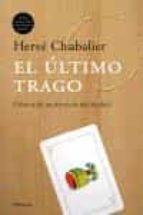 el ultimo trago: cronica de un divorcio del alcohol-herve chabalier-9788483076668