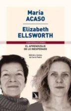 el aprendizaje de lo inesperado-maria acaso-elizabeth ellsworth-9788483196168