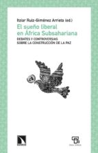 el sueño liberal en áfrica subsahariana itziar ruiz gimenez arrieta 9788483198568