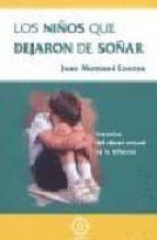 los niños que dejaron de soñar: secuelas del abuso sexual en la i nfancia joan montane lozoya 9788483521168
