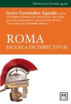 roma, escuela de directivos javier fernandez aguado 9788483565568