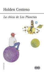 la chica de los planetas-holden centeno-9788483659168