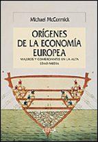 los origenes de la economia europea: viajeros y comerciantes en l a alta edad media michael mccormick 9788484326168