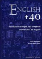 english +40: introduccion al ingles para programas universitarios de mayores-enrique camara arenas-9788484484868