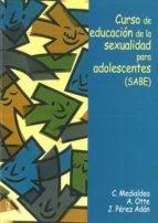 curso de educacion de la sexualidad para adolescentes (sabe) 9788484690368