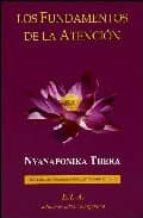los fundamentos de la atencion nyanaponika thera 9788485895168
