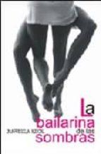 la bailarina de las sombras manuela kuck 9788488052568