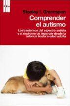 comprender el autismo stanley greenspan 9788490062968