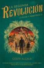 ellos y nosotros (la segunda revolución 2) (ebook) costa alcala 9788490439968