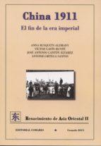china 1911: en fin de la era imperial 9788490451168