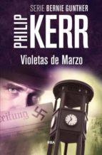 violetas de marzo (serie bernie gunther 1 / trilogia berlinesa 1) philip kerr 9788490564868