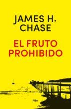 el fruto prohibido (2ª ed.)-james hadley chase-9788490568668