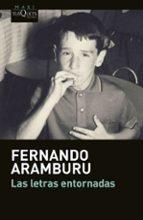 las letras entornadas-fernando aramburu-9788490662168
