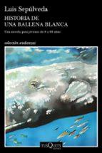 historia de una ballena blanca luis sepulveda 9788490666968