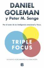 triple focus (tapa dura)-daniel goleman-peter m. senge-9788490703168