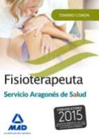 fisioterapeuta del servicio aragonés de salud (salud aragón). temario común 9788490934968